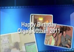 Olgas 90th Video